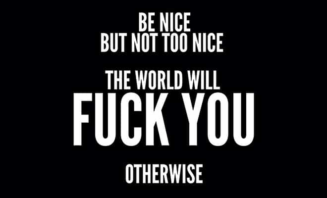 Don't be too nice