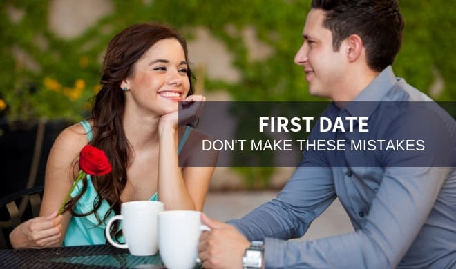 11 Mistakes That Can Ruin the First Date