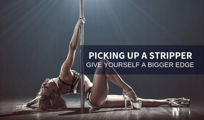 How to Pick Up a Stripper