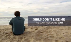 Why girls don't like you
