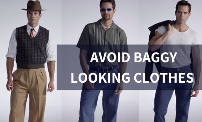 Avoid baggy clothes