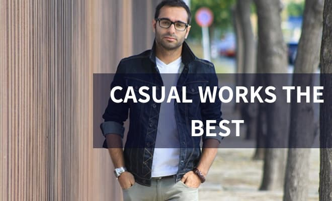 Casual works the best