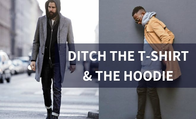 Ditch the T-shirt and hoodie