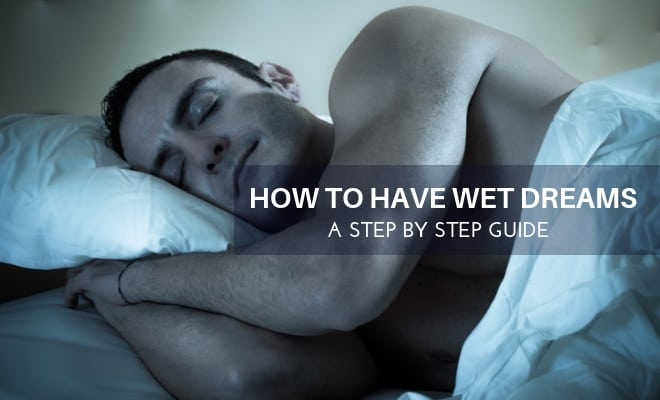 How to have wet dreams