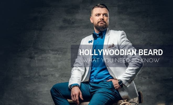 The Hollywoodian Beard: A Complete Guide