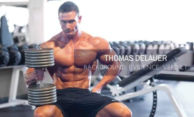 Is Thomas Delauer on Steroids?